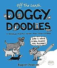Off The Leash Doggy Doodles: A Doodle Sketchbook For Dog-Lovers