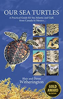 Our Sea Turtles: A Practical Guide for the Atlantic and Gulf, from Canada to Mexico