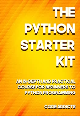 The Python Starter Kit: An In-depth and Practical course for beginners to Python Programming. Including detailed step-by-step guides and practical demonstrations.