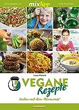 MIXtipp Vegane Rezepte: Kochen mit dem Thermomix TM5 und TM31 (German Edition)