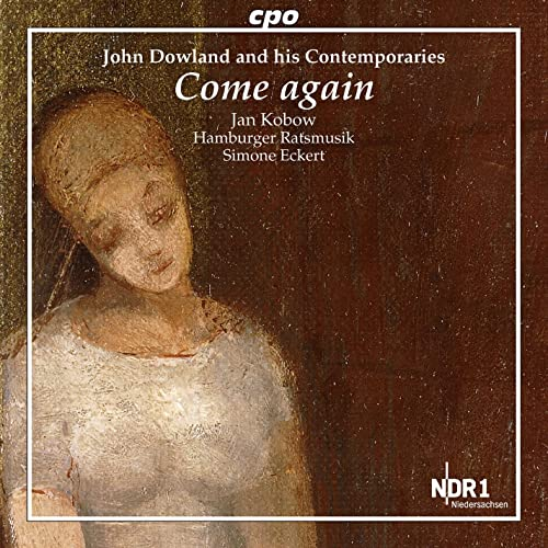 John Dowland & His Contemporaries: Come Again