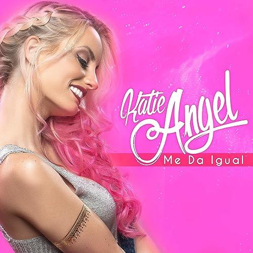Me Da Igual de Katie Angel en Amazon Music - Amazon.es