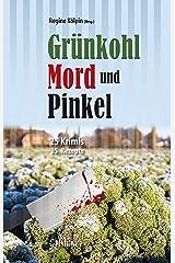 Grünkohl, Mord und Pinkel: 25 Ostfrieslandkrimis und 25 Rezepte (Krimis und Rezepte) Kindle Ausgabe