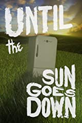 Until the Sun Goes Down (Until.) Kindle Edition