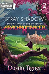 Stray Shadow: Oh Sh*t! Wrong Side of Heaven! (Arachnomancer Book 2) Kindle Edition