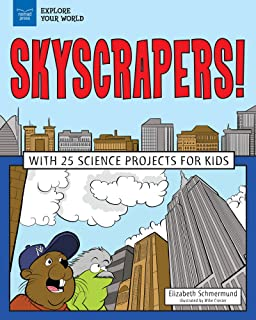 Skyscrapers!: With 25 Science Projects for Kids (Explore Your World)
