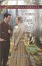 Frontier Want Ad Bride (Wilderness Brides)