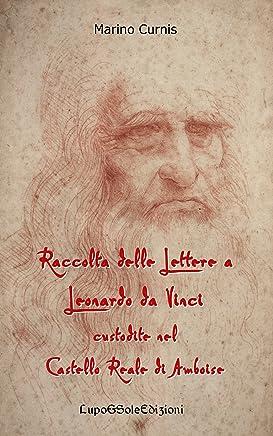 Raccolta delle Lettere a Leonardo da Vinci custodite nel Castello Reale di Amboise: Leonardo 1516