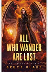 All Who Wander Are Lost: An Icarus Fell Dark Urban Fantasy (Icarus Fell Urban Fantasy Series Book 2) Kindle Edition