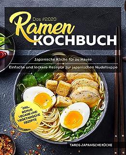 Das #2020 Ramen Kochbuch : Japanische Küche für zu Hause -
