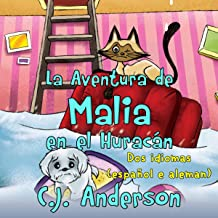 La Aventura de Malia en el Huracán: Un Libro en dos Idiomas [Malia's Hurricane Adventure: A Dual Language Book]: Edición e...
