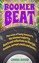 Boomer Beat: The voice of baby boomers. Rants and reflections on lifestyle, fashion, current events, books and more . . .