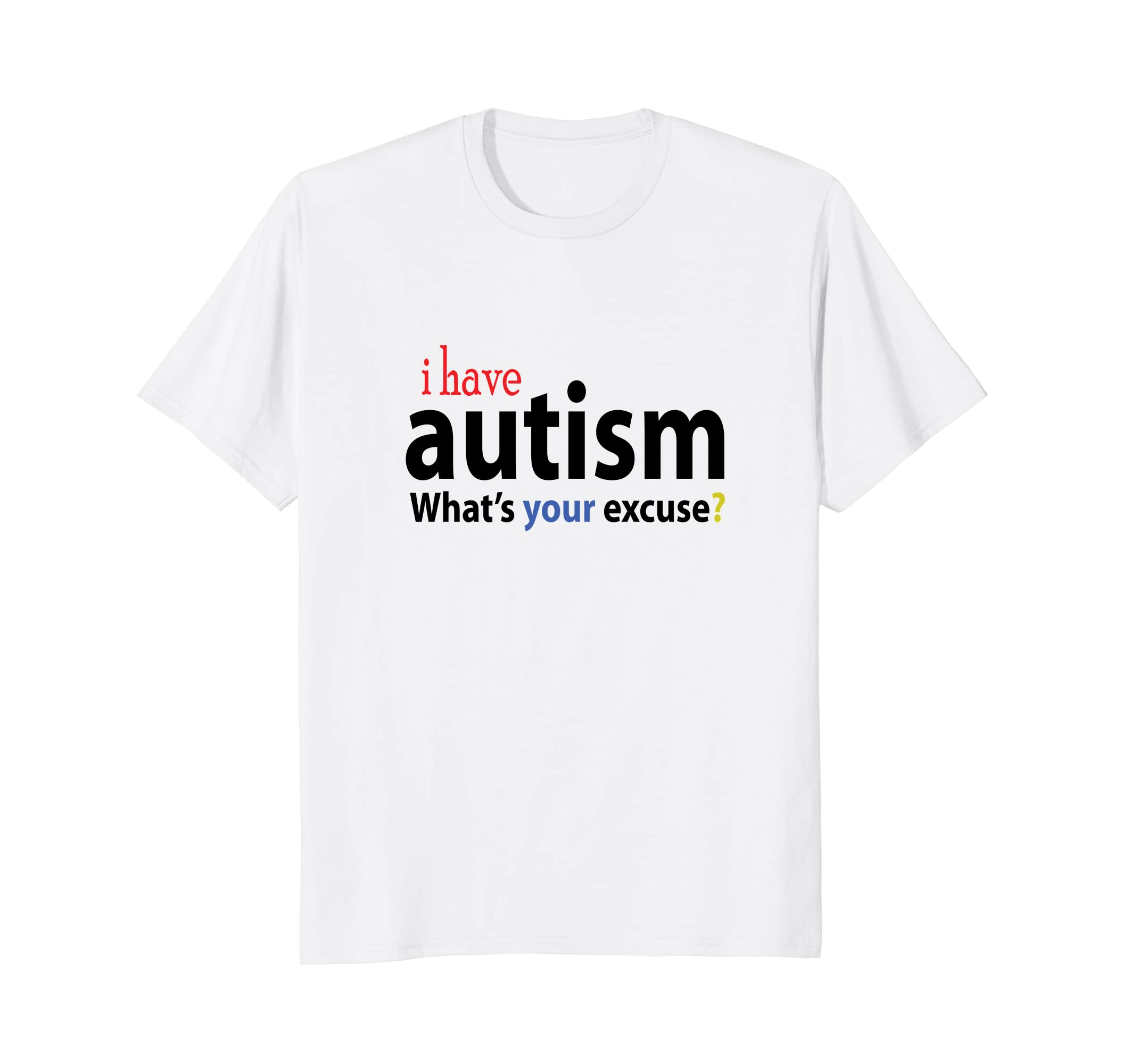 Amazon I Have Autism Designs Autistic Tee Shirt For Asd Person