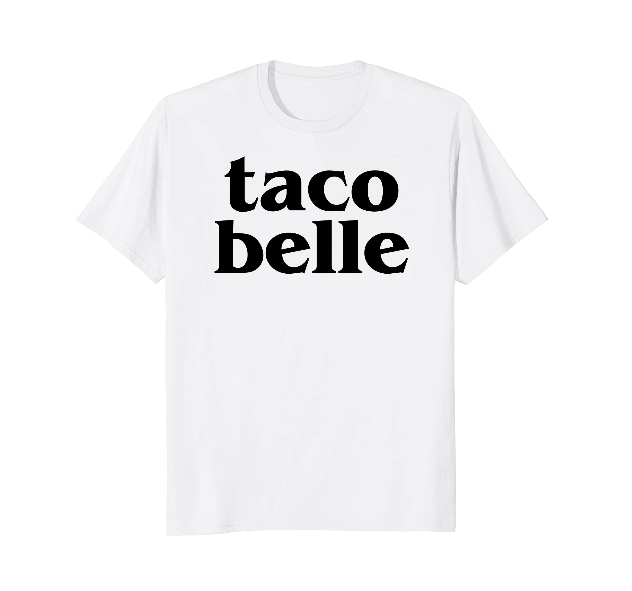 8b8df7ae3 Amazon.com: TACO BELLE Cinco De Mayo Party Tacos T Shirt Girlfriend Gift:  Clothing