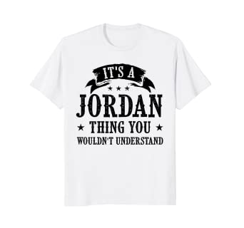 Amazon Its A JORDAN Thing You Wouldnt Understand T Shirt