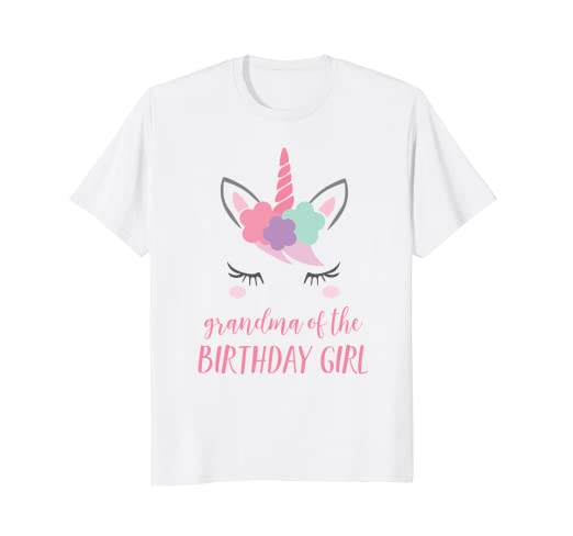 Cute Unicorn Grandma Shirt Of The Birthday Girl