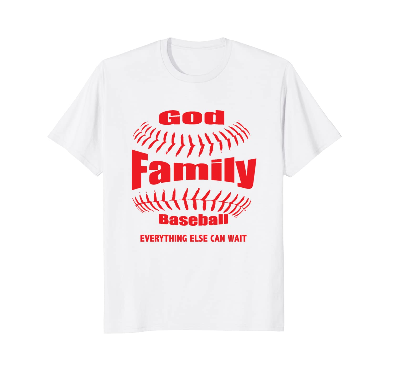 GOD, FAMILY THEN BASEBALL EVERYTHING ELSE CAN WAIT