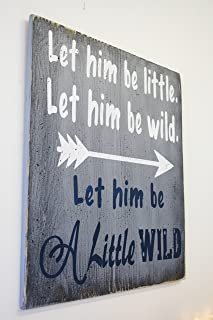 Let Him Be Little Let Him Be Wild Wood Sign, Boys Nursery Wall Decor, Baby Gift