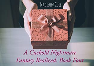 A Cuckold Nightmare: Fantasy Realized; Book Four