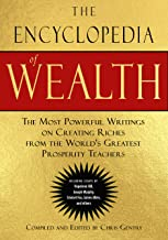 The Encyclopedia of Wealth: The Most Powerful Writings on Creating Riches from the World's Greatest Prosperity Teachers