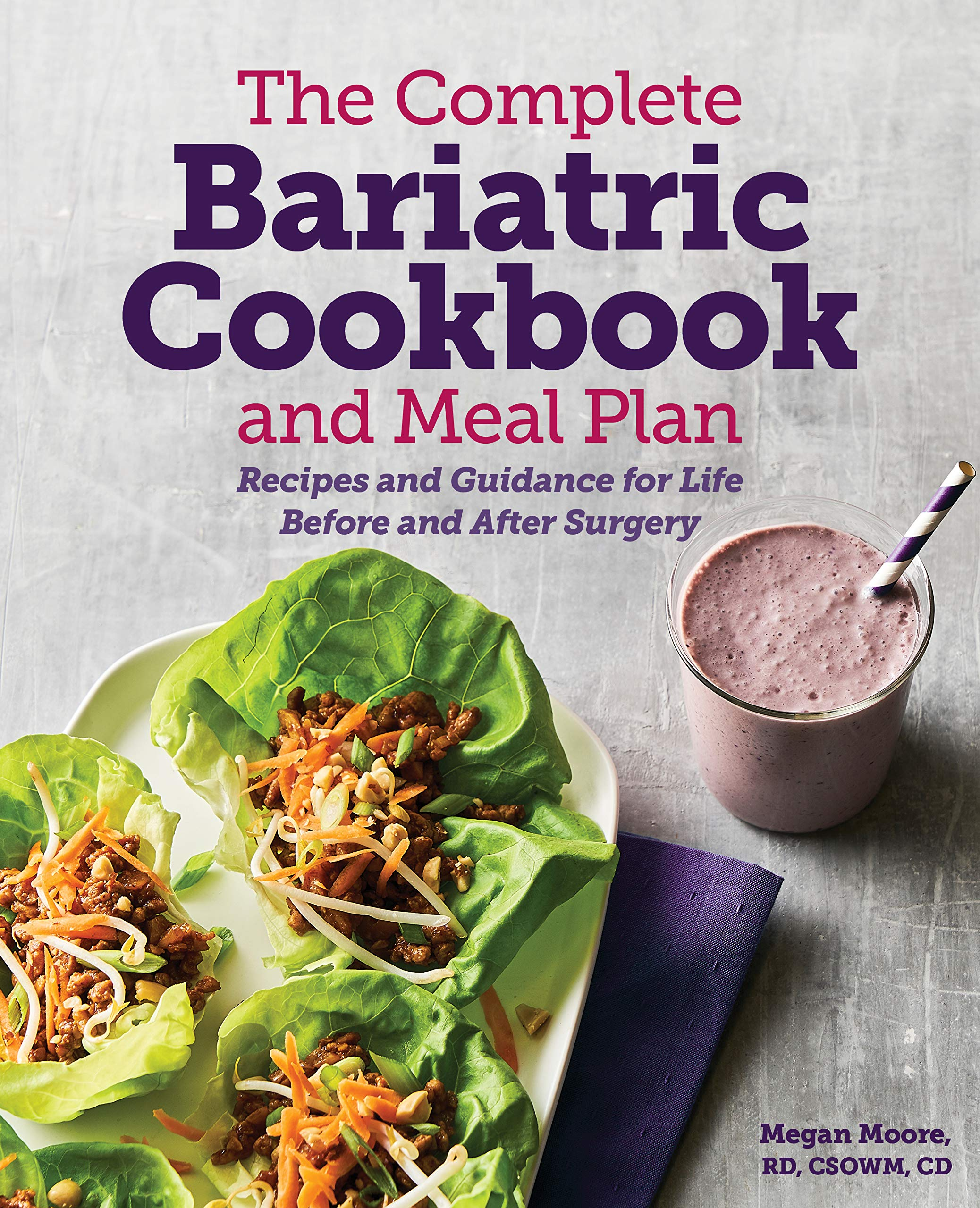 Image OfThe Complete Bariatric Cookbook And Meal Plan: Recipes And Guidance For Life Before And After Surgery