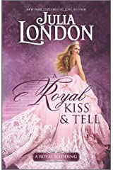 A Royal Kiss & Tell: A Historical Romance (A Royal Wedding Book 2) Kindle Edition