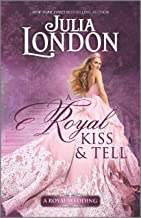 A Royal Kiss & Tell (A Royal Wedding Book 2)