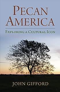 Pecan America: Exploring a Cultural Icon