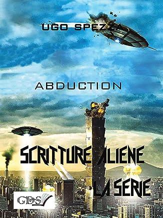 Abduction (SCRITTURE ALIENE LA SERIE Vol. 20)