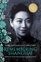 Remembering Shanghai: A Memoir of Socialites, Scholars and Scoundrels