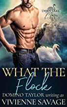 What the Flock: a Small Town Paranormal Romance (Swan Lake Mates Book 2)