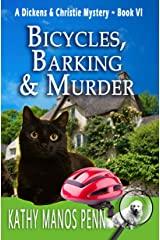 Bicycles, Barking & Murder: A Cozy English Animal Mystery (A Dickens & Christie Mystery Book 6) Kindle Edition