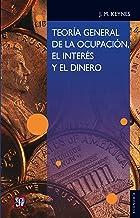 Teoría general de la ocupación, el interés y el dinero (Seccion de Obras de Economia (Fondo de Cultura Economica))