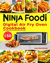 Ninja Foodi Digital Air Fry Oven Cookbook: 150 Quick, Delicious & Easy-to-Prepare Recipes for Your Family