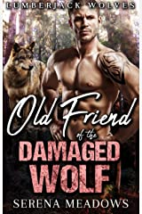 Old Friend of The Damaged Wolf: (Lumberjack Wolves) Kindle Edition