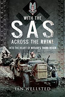 With the SAS: Across the Rhine: Into the Heart of Hitler's Third Reich