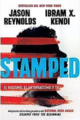 Stamped: El racismo, el antirracismo y tú (Spanish Edition) Kindle Edition