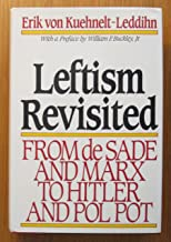 Leftism Revisited: From De Sade and Marx to Hitler and Pol Pot