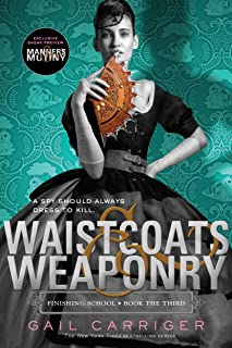 Waistcoats & Weaponry (Finishing School Series Book 3)