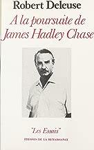 À la poursuite de James Hadley Chase (French Edition)