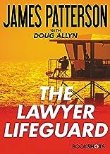 The Lawyer Lifeguard (Kindle Single) (BookShots)