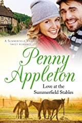 Love At The Summerfield Stables: A Summerfield Village Sweet Romance Kindle Edition