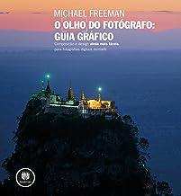 O Olho do Fotógrafo: Guia Gráfico