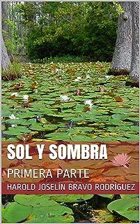 SOL Y SOMBRA: PRIMERA PARTE (Novela de ficción juvenil)