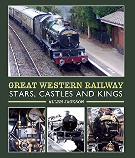 Great Western Railway Stars, Castles and Kings (English Edition)
