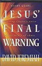 Jesus' Final Warning ~ Hearing Christ's Voice in the Midst of Chaos - STUDY GUIDE