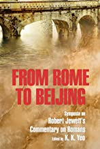 From Rome to Beijing: Symposia on Robert Jewett's Commentary on Romans
