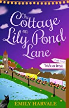 The Cottage on Lily Pond Lane-Part Four: Trick or treat (English Edition)