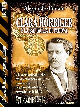 Clara Hörbiger e la battaglia di Padova: Clara Hörbiger 3 (Clara Hörbiger e l'invasione dei Seleniti)