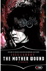 THE MOTHER WOUND: Stories Kindle Edition